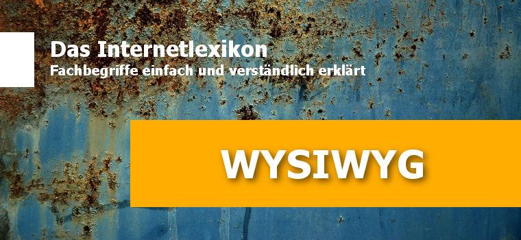 Was bedeutet WYSIWYG?